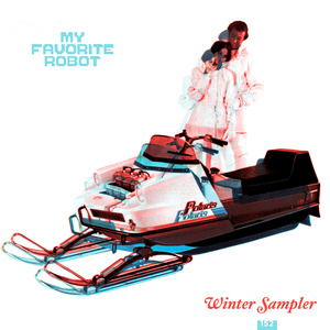 HEARTHUG/CARUAN/CRISTIAN VIVIANO/LOCAL SUICIDE/RODION/ANTENNA HAPPY/SID LE ROCK - My Favorite Robot's Winter Sampler 2017