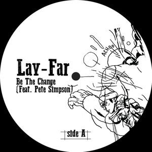 LAY-FAR feat PETE SIMPSON - Be The Change
