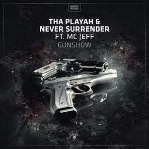 THA PLAYAH/NEVER SURRENDER/MC JEFF - Gunshow