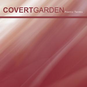 COVERT GARDEN - Poetic Terms