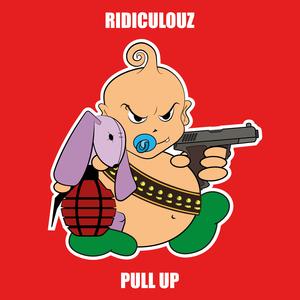 RIDICULOUZ - Pull Up