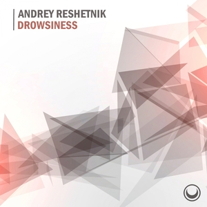 ANDREY RESHETNIK - Drowsiness
