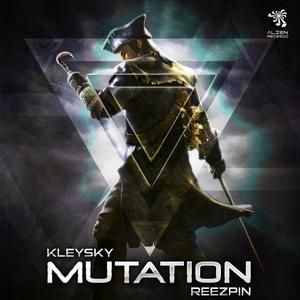 KLEYSKY/REEZPIN - Mutation