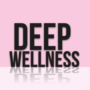 VARIOUS - Deep Wellness