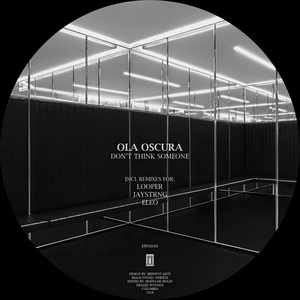 OLA OSCURA - Don't Think Someone (Remixes)