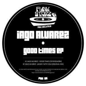 IAGO ALVAREZ - Good Times EP