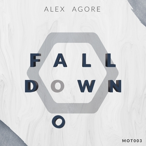 ALEX AGORE - Fall Down