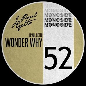 J PAUL GETTO - Wonder Why