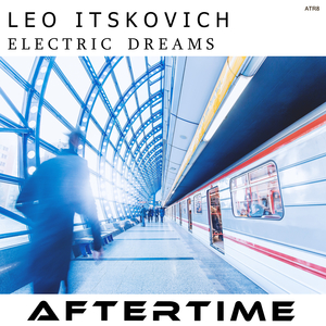 LEO ITSKOVICH - Electric Dreams