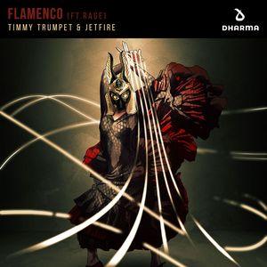 TIMMY TRUMPET/JETFIRE feat RAGE - Flamenco