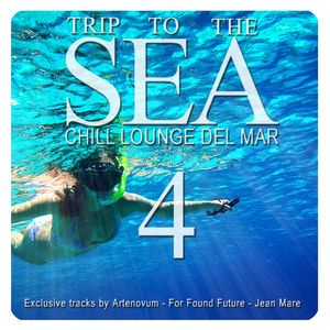VARIOUS - Trip To The Sea Vol 4 - Chill Lounge Del Mar