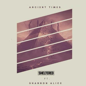 SHELTERED/SHANNON ALICE - Ancient Times