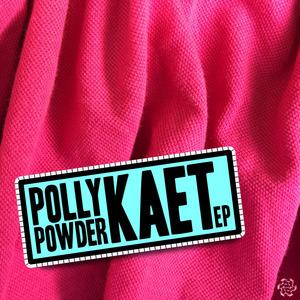 POLLY POWDER - Kaet