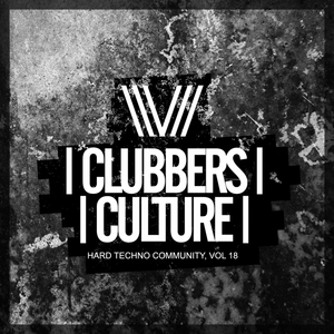 VARIOUS - Clubbers Culture: Hard Techno Community Vol 18