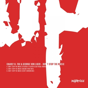 CHARLY H FOX & GEORGE VON LIGER - Dont Stop The Music (The Remixes)
