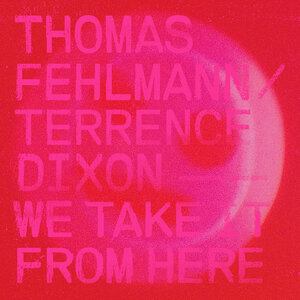 THOMAS FEHLMANN/TERRENCE DIXON - We Take It From Here