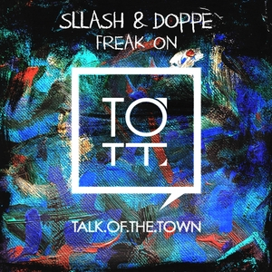 SLLASH & DOPPE - Freak On