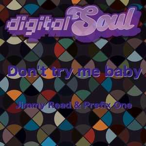 JIMMY READ & PREFIX ONE - Dont Try Me Baby