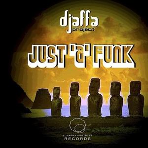 DJAFFA PROJECT - Just A Funk
