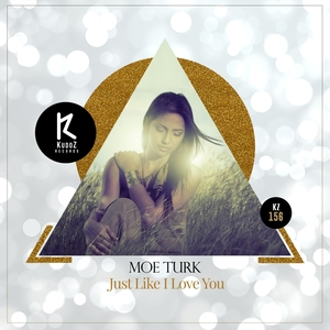 MOE TURK - Just Like I Love You