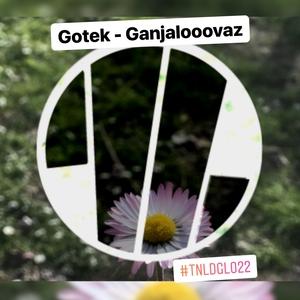 GOTEK - Ganjalooovaz