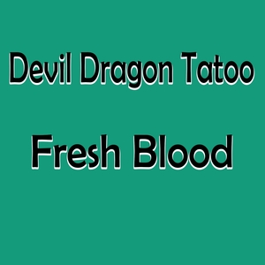 DEVIL DRAGON TATOO - Fresh Blood