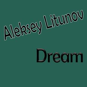ALEKSEY LITUNOV - Dream