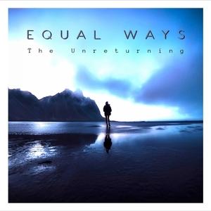 EQUAL WAYS - The Unreturning EP