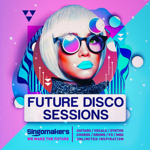 SINGOMAKERS - Future Disco Sessions (Sample Pack WAV/APPLE/LIVE/REASON)