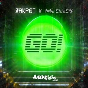 JAKPOT & MR DEEDS - GO!