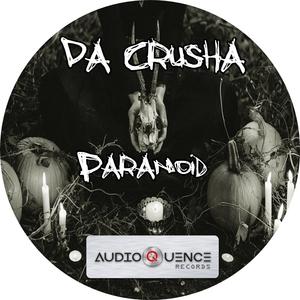 DA CRUSHA - Paranoid