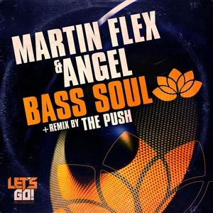 MARTIN FLEX & ANGEL - Bass Soul