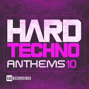 VARIOUS - Hard Techno Anthems Vol 10