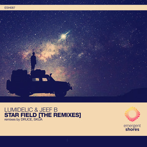LUMIDELIC/JEEF B - Star Field [The Remixes]
