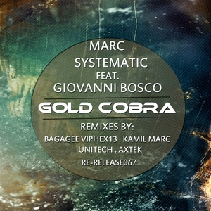 MARC SYSTEMATIC & GIOVANNI BOSCO - Gold Cobra Re-Releas EP