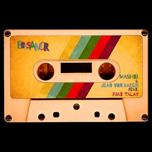 MASHTI/JEAN VON BADEN feat FUAT TALAY - Bossamor