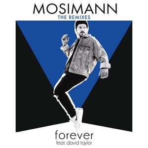 MOSIMANN feat DAVID TAYLOR - Forever (The Remixes)