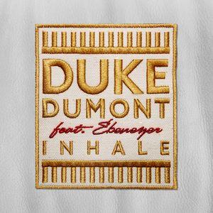 DUKE DUMONT - Inhale (TCTS Remix)