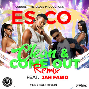ESCO feat JAH FABIO - Clean & Come Out (Remix)
