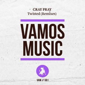 CRAY PRAY - Twisted (Remixes)