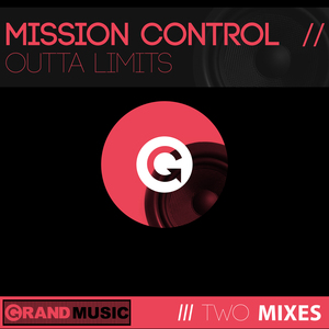 MISSION CONTROL/OUTTA LIMITS - Outta Limits