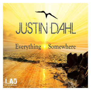 JUSTIN DAHL - Everything Somewhere