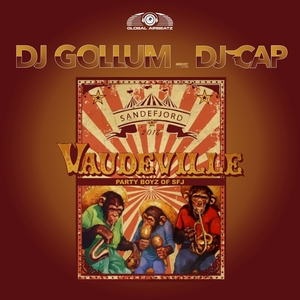 DJ GOLLUM feat DJ CAP - Vaudeville 2018