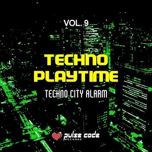 VARIOUS - Techno Playtime Vol 9 (Techno City Alarm)