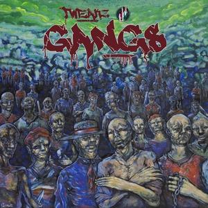 TWEAKZ - Gangs