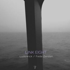 LUDOWICK & FEDE ZERDAN - Link Eight