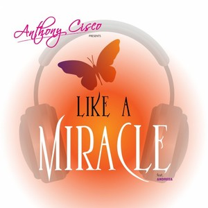 ANTHONY CISCO feat ANDREEA - Like A Miracle