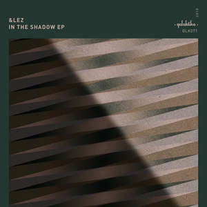 &LEZ - In The Shadow EP