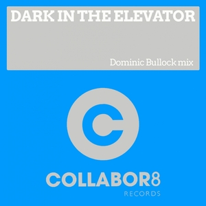 DOMINIC BULLOCK - Dark In The Elevator
