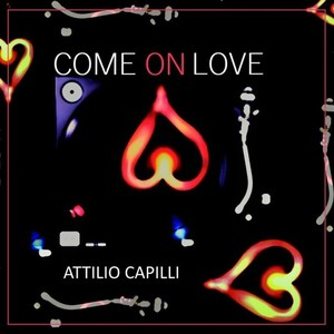 ATTILIO CAPILLI - Come On Love